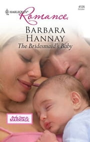 The Bridesmaid's Baby ebook by Barbara Hannay
