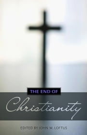 The End of Christianity ebook by