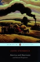 America and Americans and Selected Nonfiction ebook by John Steinbeck,Jackson J. Benson,Susan Shillinglaw