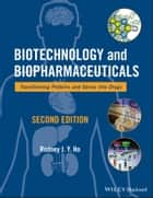 Biotechnology and Biopharmaceuticals ebook by Rodney J. Y. Ho