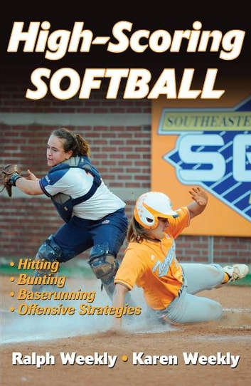 High-Scoring Softball ebook by Weekly,Jr.,Ralph