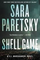Shell Game - A V.I. Warshawski Novel E-bok by Sara Paretsky