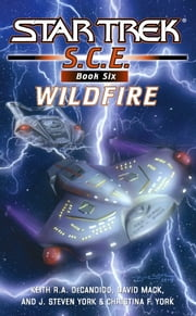 Star Trek: Corps of Engineers: Wildfire ebook by David Mack,Keith R. A. DeCandido,J. Steven York,Christina F. York