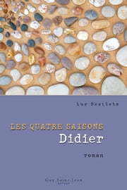 Les quatre saisons : Didier ebook by Luc Desilets