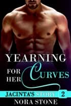 Yearning For Her Curves 2 - Yearning For Her Curves, #2 ebook by Nora Stone