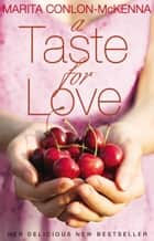 A Taste for Love ebook by Marita Conlon-McKenna