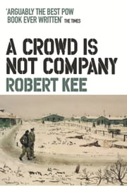A Crowd Is Not Company ebook by Robert Kee