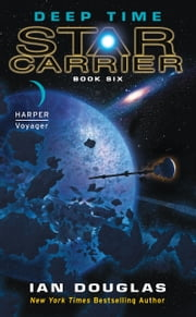 Deep Time - Star Carrier: Book Six ebook by Ian Douglas