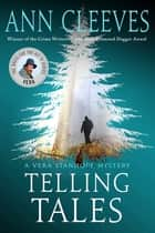 Telling Tales - A Vera Stanhope Mystery ebook by Ann Cleeves