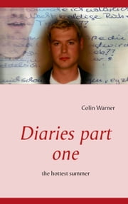 Diaries part one - the hottest summer ebook by Colin Warner