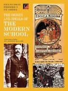 The Origin and Ideals of the Modern School eBook by Francisco Ferrer i Guardia