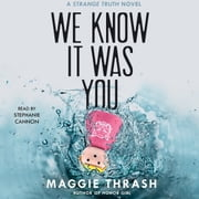 We Know It Was You audiobook by Maggie Thrash