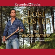 The Watson Brothers audiobook by Lori Foster
