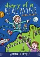 Diary of a Real Payne Book 1: True Story 電子書 by Annie Tipton