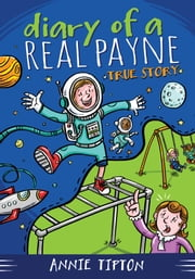 Diary of a Real Payne Book 1: True Story ebook by Annie Tipton