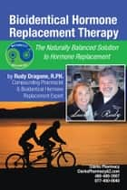 Bioidentical Hormone Replacement Therapy ebook by Rudy Dragone, R.PH.