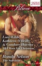 Blaze Duo/Christmas Kisses/Baring It All/A Hot December Night/The Survivor ebook by Lori Wilde, Candace Havens, Rhonda Nelson,...