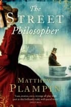The Street Philosopher ebook by Matthew Plampin