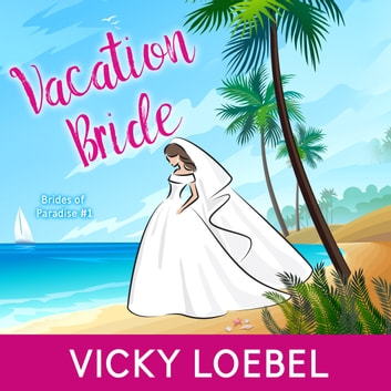 Vacation Bride audiobook by Vicky Loebel