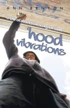 'Hood Vibrations - A Law of Attraction Story for Teens ebook by Ann Benton