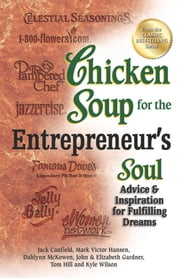 Chicken Soup for the Entrepreneur's Soul - Advice and Inspiration for Fulfilling Dreams ebook by Jack Canfield, Mark Victor Hansen
