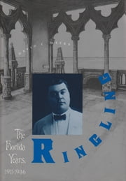 Ringling - The Florida Years, 1911-1936 ebook by David C. Weeks