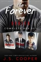 The Forever Love Series Boxed Set (Books 1-3) ebook by J. S. Cooper