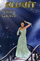 Await ebook by Viola Grace