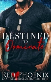 Destined to Dominate - Captain's Duet, #2 ebook by Red Phoenix