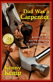 Dad Was a Carpenter ebook by Kenny Kemp