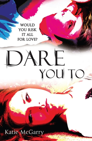 Dare You To ebook by Katie McGarry