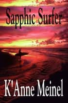 Sapphic Surfer ebook by K'Anne Meinel