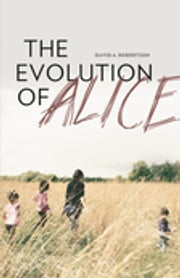 The Evolution of Alice ebook by David Alexander Robertson