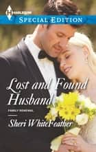 Lost and Found Husband ebook by Sheri WhiteFeather