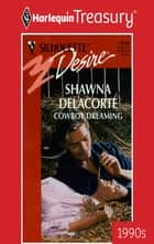 Cowboy Dreaming ebook by Shawna Delacorte