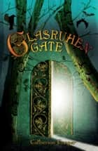 Glasruhen Gate ebook by Catherine Cooper, Catherine Cooper, Ron Cooper