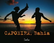 CAPOEIRA, BAHIA ebook by  Mansouri Arno