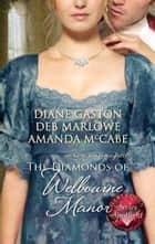 The Diamonds of Welbourne Manor ebook by Diane Gaston,Deb Marlowe,Amanda McCabe