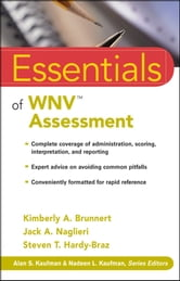 Essentials of WNV Assessment ebook by Kimberly A. Brunnert,Jack A. Naglieri,Steven T. Hardy-Braz