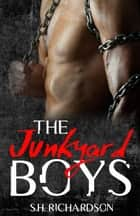 The Junkyard Boys ebook by SH Richardson