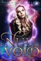 Null and Void: A Royal States Novel ebook by Susan Copperfield