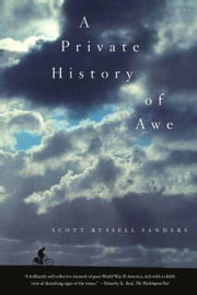 A Private History of Awe ebook by Scott Russell Sanders