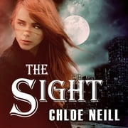 The Sight audiobook by Chloe Neill