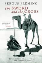 The Sword and the Cross ebook by Fergus Fleming