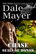 SEALs of Honor: Chase eBook par Dale Mayer