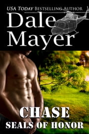 SEALs of Honor: Chase ebook by Dale Mayer