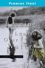 Leaning, Leaning Over Water ebook by Frances Itani
