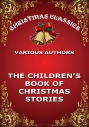 The Childrens' Book Of Christmas Stories ebook by Various Authors