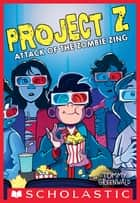 Attack of the Zombie King (Project Z #3) ebook by Tommy Greenwald