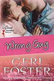 Wrong Guy ebook by Geri Foster